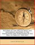 Records of the English Bible, the Documents Relating to the Translation and Publication of the Bible in English, 1525-1611;, Alfred W. 1859-1944 Pollard, 114563852X