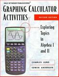 Graphing Calculator Activities, Charles Lund and Edwin Andersen, 1572328525