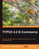 TYPO3 4. 2 E-Commerce : Design, build, and profit from a sophisticated feature-rich online store using TYPO3, Karlsons, Edgars and Liberte, Inese, 184719852X