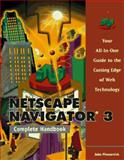 Netscape Navigator 3 Complete Handbook, John Pivovarnick, 076150852X