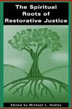 The Spiritual Roots of Restorative Justice 9780791448526