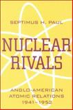 Anglo-American Cooperation and the Development of the British Atomic Bomb, Paul, Septimus H., 0814208525