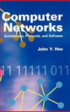 Computer Networks : Architecture, Protocols, and Software, Hsu, John Y., 0890068526