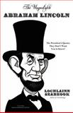 The Unquotable Abraham Lincoln, Lochlainn Seabrook and Abraham Lincoln, 0983818525