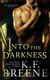 Into the Darkness (Darkness, 1), K. F. Breene, 1494968525