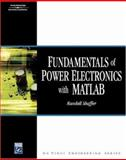 Fundamentals of Power Electronics with MATLAB, Shaffer, Randall, 1584508523