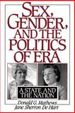 Sex, Gender, and the Politics of ERA : A State and the Nation, Mathews, Donald G. and De Hart, Jane S., 0195078527
