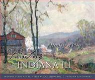 Painting Indiana III : Heritage of Place, Perry, Rachel Berenson, 0253008522