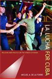 La Lucha for Cuba 9780520238527