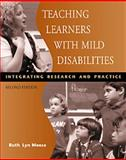 Teaching Learners with Mild Disabilities : Integrating Research and Practice, Meese, Ruth Lyn, 0534578527