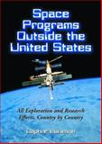 Space Programs : All Exploration and Research Efforts Outside the United States, Burleson, Daphne, 0786418524