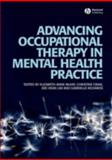 Advancing Occupational Therapy in Mental Health Practice, McKay, Elizabeth and Craik, Christine, 1405158522