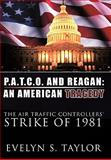 P. A. T. C. O. and Reagan: an American Tragedy, Evelyn S. Taylor, 1456718525