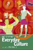 Interpreting Everyday Culture 9780340808528