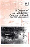 In Defense of an Evolutionary Concept of Health : Nature, Norms, and Human Biology, Ananth, Mahesh, 075465852X