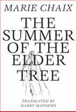 Summer of the Elder Tree, Chaix, Marie, 1564788520
