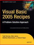 Visual Basic 2005 Recipes, Todd Herman and Allen Jones, 1590598520