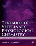 Textbook of Veterinary Physiological Chemistry, Engelking, Larry R., 0123848520