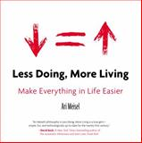 Less Doing, More Living, Ari Meisel, 0399168524