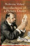 Recollections of a Picture Dealer, Ambroise Vollard, 0486428524