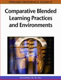 Comparative Blended Learning Practices and Environments, Eugenia M. W. Ng, 1605668524