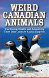 Weird Canadian Animals, Wendy Pirk, 1897278527