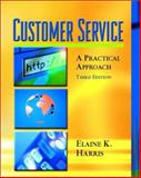 Customer Service : A Practical Approach, Harris, Elaine K., 0130978531