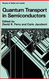Quantum Transport in Semiconductors, , 0306438534
