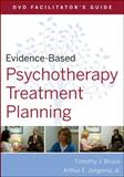 Evidence-Based Psychotherapy Treatment Planning, Jongsma, Arthur E., Jr. and Bruce, Timothy J., 0470548533