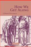 How We Get Along, Velleman, J. David and Velleman, J. David, 0521888530