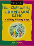 Your Child and the Christian Life, Rick Osborne and K. Christie Bowler, 0802428533