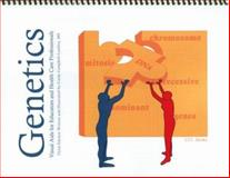Genetics Visual Aids for Educators and Health Care Professionals, Campbell-Lashley, Cynthia/Dawn, 0979298539