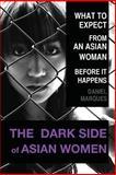 The Dark Side of Asian Women, Daniel Marques, 148119853X