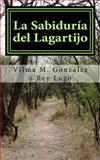 La Sabiduria Del Lagartijo, Vilma Gonzalez and Rey Lugo, 1494758539