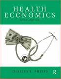 Health Economics, Phelps, Charles E., 0132948532