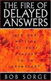 The Fire of Delayed Answers, Sorge, Bob, 0962118532
