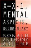 X=X-1, Mental Aspects, Documentary, Ronald Anthony Arjune, 1462688535