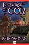 Players of Gor, John Norman, 149764853X