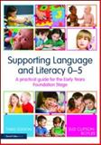Supporting Language and Literacy 0-5 : A Practical Guide for the Early Years Foundation Stage, Clipson-Boyles, Suzi, 0415558530