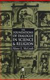 Foundations of Dialogue in Science and Religion, McGrath, Alister E., 0631208534