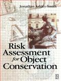 Risk Assessment for Object Conservation, Ashley-Smith, Jonathan, 0750628537