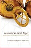 Envisioning an English Empire : Jamestown and the Making of the North Atlantic World, , 0812238532