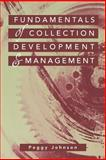 Fundamentals of Collection Development and Management : 1st Edition, Johnson, Peggy, 0838908535