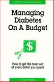 Managing Diabetes on a Budget : How to Get the Most Out of Every Dollar You Spend, Dawson, Leslie Y., 0945448538