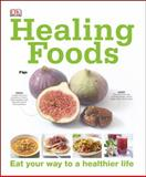 Healing Foods, Dorling Kindersley Publishing Staff, 1465408533