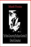 The Facts Concerning the Recent Carnival of Crime in Connecticut, Mark Twain, 1478208538