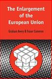 The Enlargement of the European Union, Avery, Graham and Cameron, Fraser, 1850758530