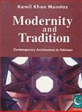 Modernity and Tradition : Contemporary Architecture in Pakistan, Mumtaz, Kamil K., 0195778537