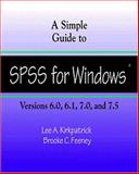 A Simple Guide to SPSS for Window Version 6.0, Kirkpatrick, Lee A., 053434853X
