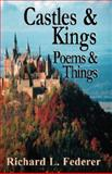 Castles and Kings - Poems and Things, Richard Louis Federer, 097780853X